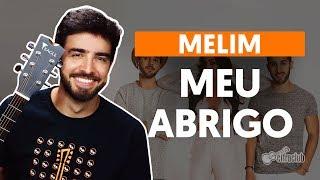 Como Tocar No Violão: MEU ABRIGO - Melim (versão Completa)