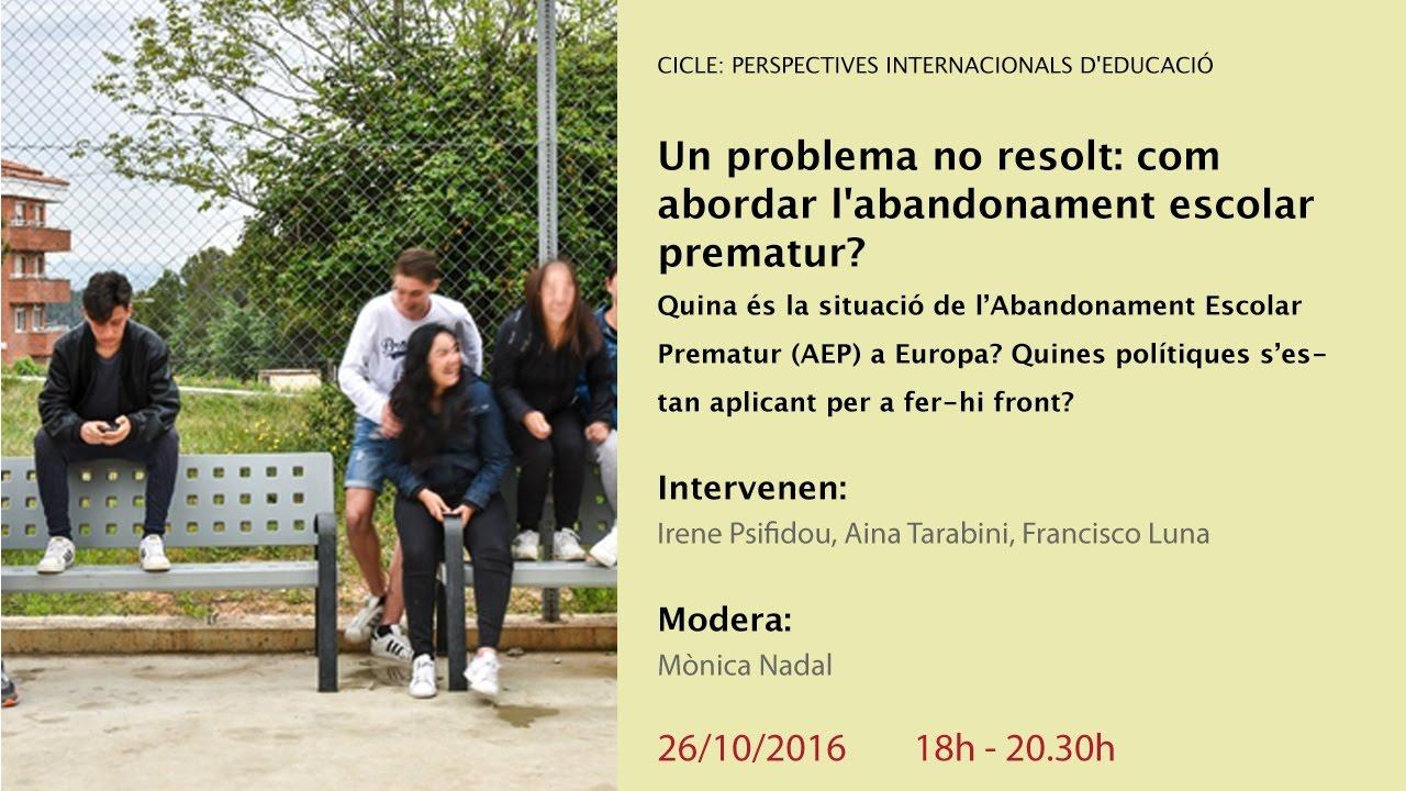 Un problema no resolt: com abordar l'abandonament escolar prematur? (reproducció en directe)