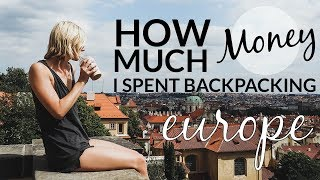 How Much Money I Spent Backpacking Europe | 2 MONTHS
