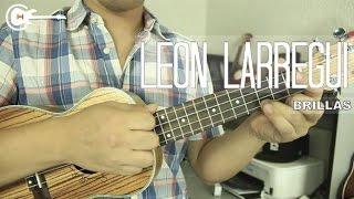 León Larregui - Brillas UKULELE Tutorial ACORDES (HD)