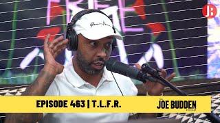 The Joe Budden Podcast - T.L.F.R.