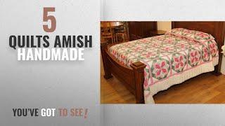 Top 10 Quilts Amish Handmade [2018]: Dahlia Amish Quilt