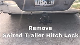 How to remove seized trailer hitch lock, very easy to do