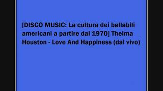 Thelma Houston - Love And Happiness