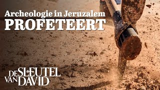 Archeologie in Jeruzalem profeteert