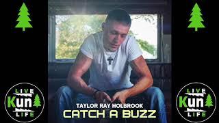 Taylor Ray Holbrook Catch A Buzz