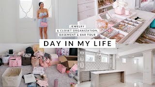 DAY IN MY LIFE! CLOSET & JEWELRY ORGANIZATION, NEW BASEMENT & BAR TOUR!!🏔🏠