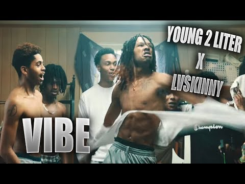 Young 2 Liter Ft. LVSkinny - Vibe (Music Video By Dream Shottz)