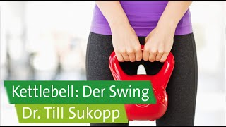 Kettlebell-Training für Anfänger mit Dr. Till Sukopp und Prof. Ingo Froböse: Der Swing