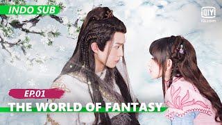【FULL】The World of Fantasy Ep.1【INDO SUB】| iQIYI Indonesia