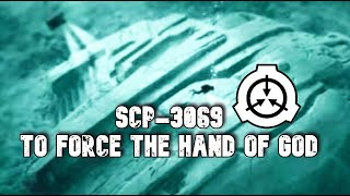SCP-3069 To Force the hand of God | Keter class | biohazard / extradimensional scp