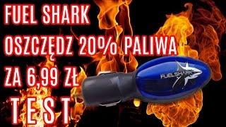 Fuel Shark oszczędź do 20% paliwa za 6.99 zł  [HIT CZY KIT ?] TEST