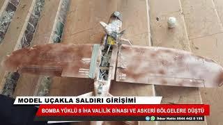 Bomba yüklü 8 İHA valilik binası ve askeri bölgelere düştü