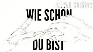 Sarah Connor   Wie Schön Du Bist (Lyric Video)