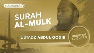 Surah Al Mulk - Ustadz Abdul Qadir