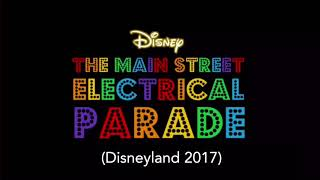 The Main Street Electrical Parade - Full Parade Soundtrack (Disneyland 2017)
