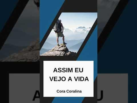 ASSIM EU VEJO A VIDA - Cora Coralina   #shorts