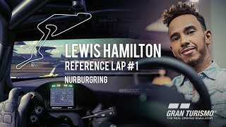 GT Sport - Lewis Hamilton Reference Laps #1 - Nurburgring: Extended Version   PS4