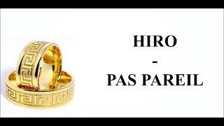 Hiro - Pas pareil (paroles)