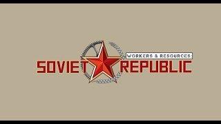 стрим будет  Workers & Resources: Soviet Republic [v 0.7.4.0 4 часть