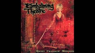 Embalming Theatre - Sweet Chainsaw Melodies FULL ALBUM (2003 - Deathgrind / Goregrind)