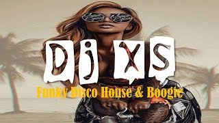 Funky Disco House Mix   Dj XS Summer Mix Part 2  (Funky Afro, Disco, Boogie & House Mix)