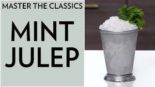 Master The Classics: Mint Julep