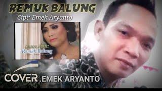 Download lagu Remuk Balung Versi Emek Aryanto Mp3