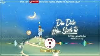 Đại Điền Hậu Sinh Tử (Remix Hay) Nha Đản Đản [cove] Thái Quỳnh