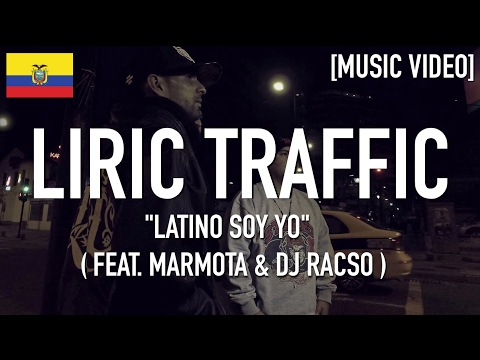 Liric Traffic - Latino Soy Yo ( Feat. Fu Marmota & DJ Racso ) [ Music Video ]
