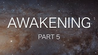 Awakening Series - Part 5: (Out of Darkness into Light)