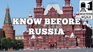 Visit Russia - What to Know Before You Visit Russia