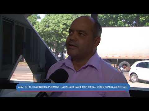 APAE DE ALTO ARAGUAIA PROMOVE GALINHADA PARA ARRECADAR FUNDOS PARA A ENTIDADE