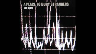It's A Fast Driving Raveup With A Place To Bury Strangers final final