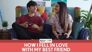 FilterCopy | How I Fell In Love With My Best Friend | Ft. Apoorva Arora and Rohan Shah