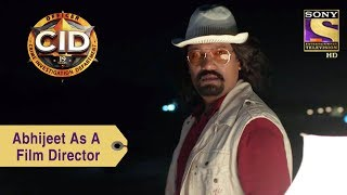 Your Favorite Character | Abhijeet As A Film Director | CID