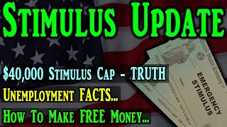 Second Stimulus Check Update & Stimulus Package Update: $40,000 Cap | Unemployment FACTS | Timeline