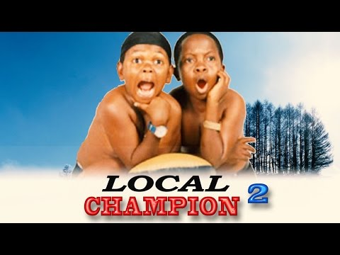 Local Champion 2   - Nigerian Nollywood Movie