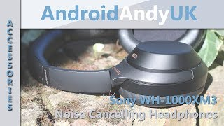 Sony WH-1000XM3 Noise Cancelling Headphones Unboxing and Review