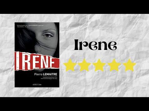 Resenha #20 - Irene de Pierre Lemaitre