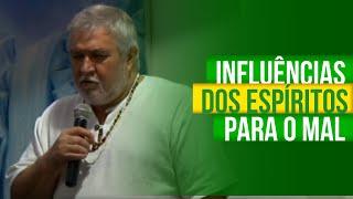 INFLUÊNCIA DOS ESPÍRITOS PARA O MAL | Baiano Zé Da Estrada