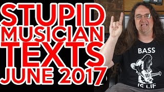 Stupid Musician Texts JUNE 2017