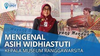 Wiki on The Spot - Mengenal Sosok Asih Widhiastuti, Kepala Museum Ranggawarsita Jawa Tengah