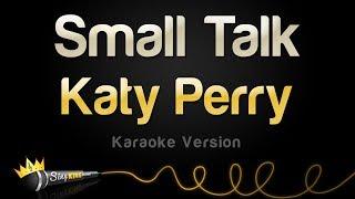 Katy Perry   Small Talk (Karaoke Version)
