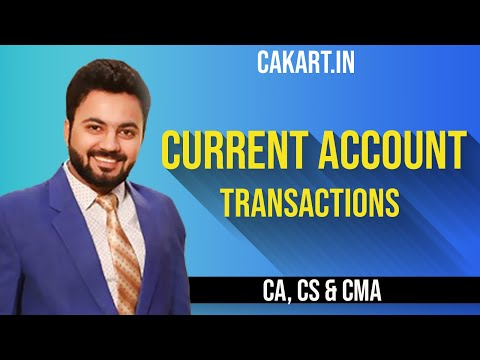Current Account Transactions By Prof Divay Miglani for Upcoming CA, CS & CMA Exam