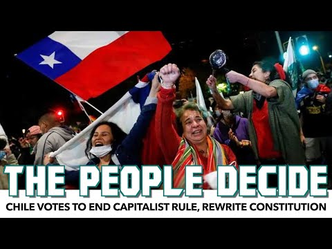 Chile Votes To End Capitalist Rule, Rewrite Constitution