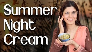 Homemade Summer Night Cream For Younger Looking Skin  - Ghazal Siddique