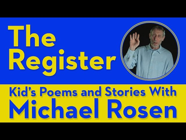 The Register | POEM | Kids' Poems and Stories With Michael Rosen