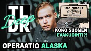 Operaatio Alaska, osavaltio suomalaisille? - TLDRDEEP