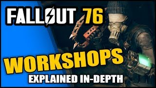 FALLOUT 76: WORKSHOPS Explained - Territorial PvP & Playing as a Raider